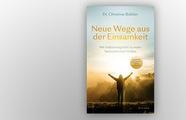 """Artikelbild zu '""""Neue Wege aus der Einsamkeit"""" neues Buch von Dr. Christine Brähler'"""